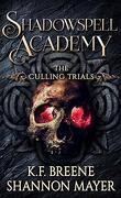 Shadowspell Academy : The Culling Trials, Tome 2