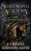 Shadowspell Academy : The Culling Trials, Tome 3