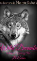 Wild December, 2 : Loving her