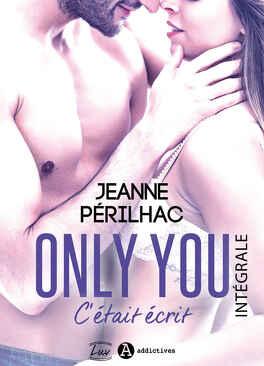 Couverture du livre : Only You - C' Etait Ecrit, l'intégral