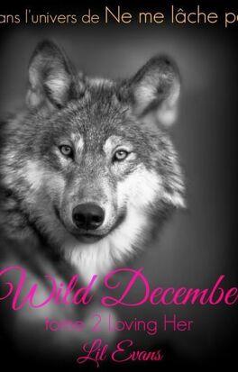 Couverture du livre : Wild December, 2 : Loving her