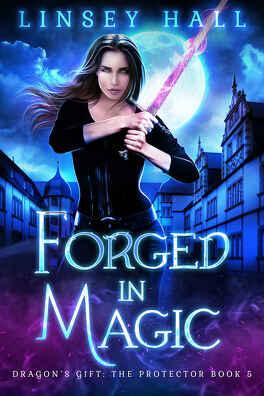 Couverture du livre : Dragon's Gift: The Protector, Tome 5 : Forged in Magic