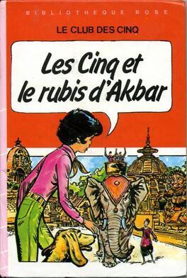 Couverture du livre : Les Cinq et le rubis d'Akbar
