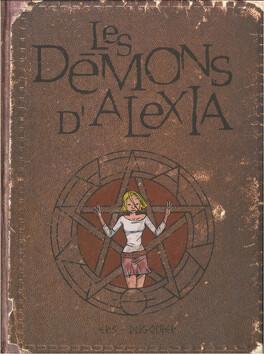 Couverture du livre : Les démons d'ALexia -  INT01 . Tome 1