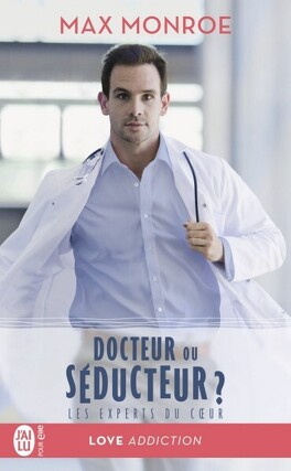 Couverture du livre : Les Experts du cœur, Tome 1 : Docteur ou Séducteur ?