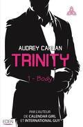 Trinity, Tome 1 : Body