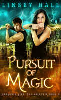 Dragon's Gift: The Valkyrie, Tome 3 : Pursuit of Magic