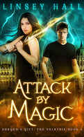 Dragon's Gift: The Valkyrie, Tome 4 : Attack by Magic