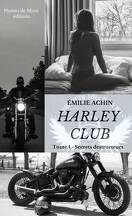 Harley Club, Tome 1 : Secrets destructeurs