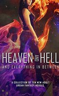 Heaven and Hell and Everything in Between - A collection of ten new adult urban fantasy novels