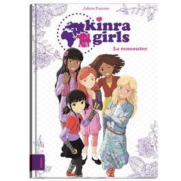 Couverture du livre : Kinra Girls, Tome 1 : La rencontre des Kinra Girls ( BD )