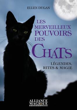 Couverture du livre : Les merveilleux pouvoirs des chats - légendes, rites & magie