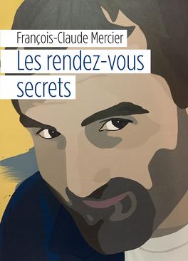 Couverture du livre : Les Rendez-vous secrets