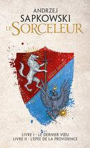 Le Sorceleur - Livre I : Le Dernier Vœu / Livre II : L'Épée de la providence