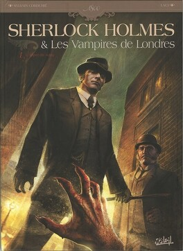 Couverture du livre : Sherlock Holmes & Les Vampires de Londres, Tome 1 : L'Appel du sang