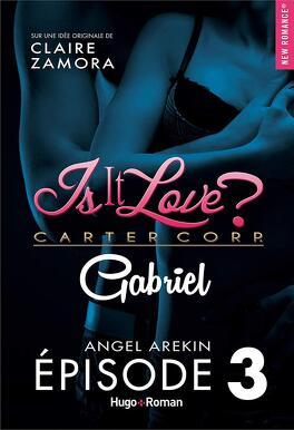 Couverture du livre : GABRIEL (Is It Love?), Tome 3
