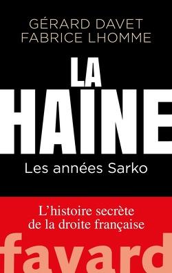 Couverture de La Haine - les années Sarko