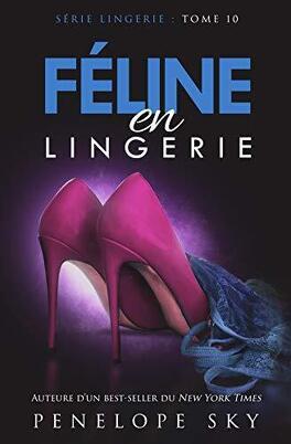 Couverture du livre : Lingerie, Tome 10 : Féline en lingerie