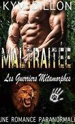 Les Guerriers Métamorphes - Tome 3 - Maltraitée