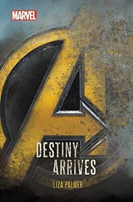 Couverture du livre : Avengers: Infinity War Destiny Arrives