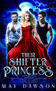 Their Shifter Princess Book 1 : Their Shifter Princess