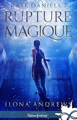 Couverture du livre : Kate Daniels, Tome 7 : Rupture magique