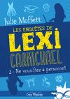 Les enquêtes de Lexi Carmichael, Tome 2 : Ne vous fiez à personne !