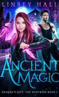 Dragon's Gift: The Huntress, Tome 1 : Ancient magic