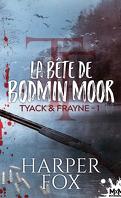 Tyack & Frayne, Tome 1 : La Bête de Bodmin Moor