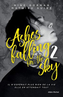 Couverture du livre : Ashes falling for the sky, Tome 2 : Sky burning down to ashes