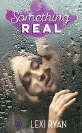 Reckless and Real, Tome 2 : Something Real