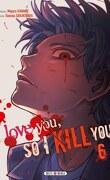 I love you so I kill you, Tome 6