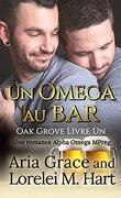 Oak Grove, Tome 1 : Un omega au bar