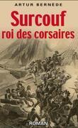 Surcouf, le roi des Corsaires