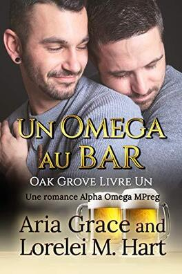 Couverture du livre : Oak Grove, Tome 1 : Un omega au bar