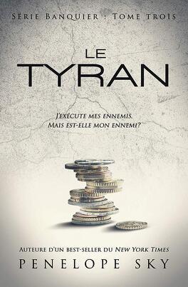 Couverture du livre : Banquier, Tome 3 : Le Tyran