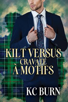 Couverture du livre : Histoires de tissus, Tome 2 : Kilt versus cravate à motifs