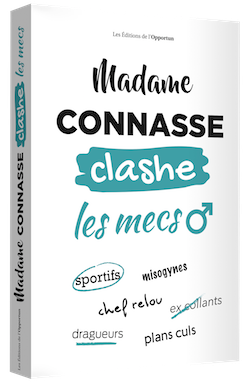 Couverture du livre : Madame Connasse clashe les mecs