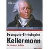 François-Christophe Kellermann - Le vainqueur de Valmy