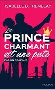 Le prince charmant est une pute, pas un crapaud