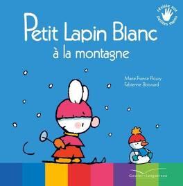 Couverture du livre : Petit Lapin blanc à la montagne
