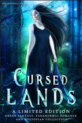 Couverture du livre : Cursed Lands: A Limited Edition Urban Fantasy, Paranormal Romance, and Dystopian Collection