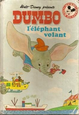 Dumbo L Elephant Volant Livre De Walt Disney