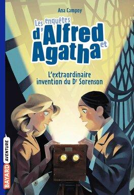 Couverture du livre : Les Enquêtes d'Alfred et Agatha, Tome 3 : L'Extraordinaire Invention du Dr Sorenson