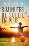 8 minutes de soleil en plus