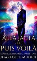 Mona Harker, Tome 3 : Alea jacta et puis voilà