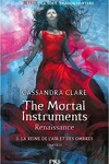 couverture The Mortal Instruments - Renaissance, Tome 3 : La Reine de l'air et des ombres (I)