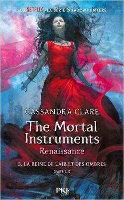 Couverture de The Mortal Instruments - Renaissance, Tome 3 : La Reine de l'air et des ombres (I)