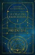 Pherstone T.1 Cycle des exorceleurs
