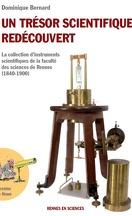 Un trésor scientifique redécouvert - La collection d'instruments scientifiques de la faculté des sciences de Rennes (1840-1900)